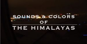 Sounds & Colors of the Himalayas