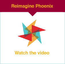 Watch the Reimagine Phoenix Initiative video on YouTube