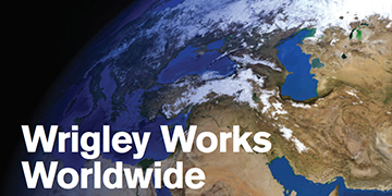 Wrigley Works Worldwide